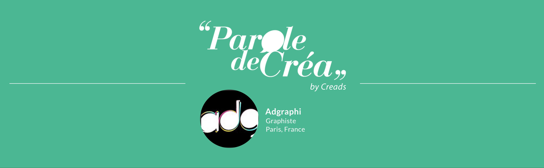 Paroles de créa – Adgraph, le graphiste aux multiples personnalités