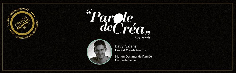Paroles de Davy, 32 ans, Motion Designer