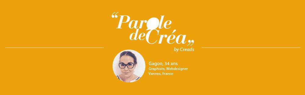 Paroles de Gagoo, 34 ans, Graphiste et Webdesigner