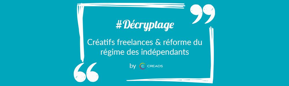 Créatifs freelances et régime des indépendants : Creads fait le point !