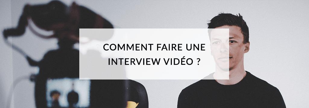 Comment faire une interview vidéo d'entreprise ?