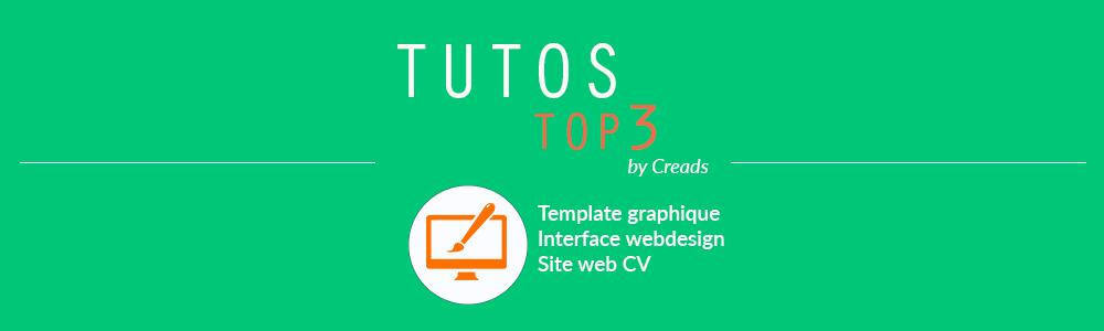 3 tutos spécial webdesign : Template graphique, Interface, Site web CV