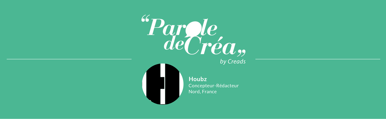Paroles de Créa : Découvrez Houbz, un créatif inspiré