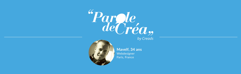 Paroles de Mavelf, 34 ans, webdesigner