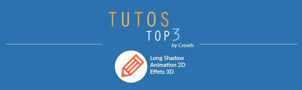 3 tutos spécial Logo : Long Shadow, Animation 2D et effets 3D