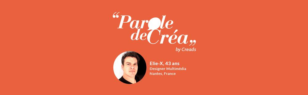 Paroles d'Elie-X, Designer Multimédia, 43 ans