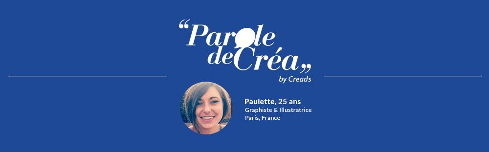 Paroles de Paulette, 25 ans, Graphiste & Illustratrice Indépendante