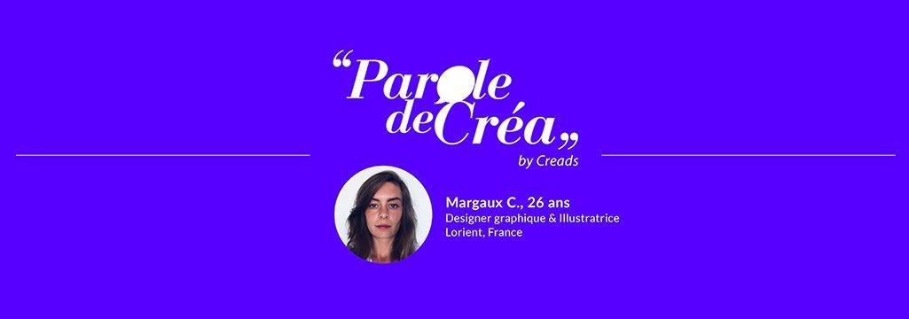 Paroles de Margaux C., 26 ans, designer et illustratrice freelance
