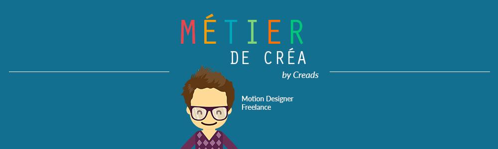 Métier de Créa : Comment travailler avec un Motion Designer ?